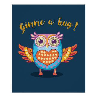 Orange Blue Purple Gimme a Hug Owl Poster