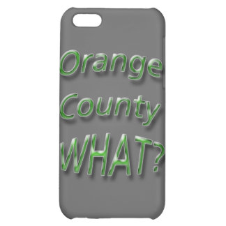 Orange County WHAT? green iPhone 5C Case