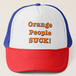 Orange Peolpe SUCK! Hat