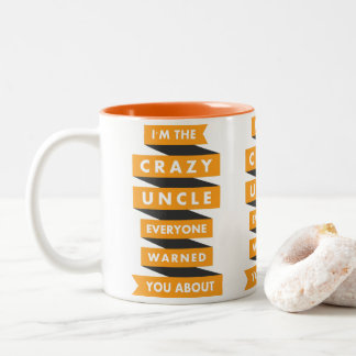 Orange Spiral Ribbon I'm The Crazy Uncle Quote Two-Tone Coffee Mug