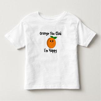 Orange You Glad, I'm Happy Toddler T-Shirt