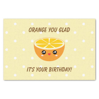 Orange You Glad It's Your Birthday Kawaii Cute Tissue Paper