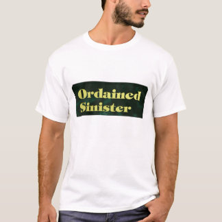 Ordained Sinister T-Shirt