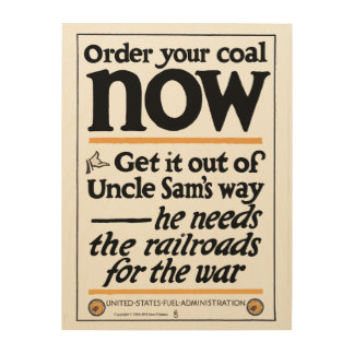 Order your coal now 1917 wood print