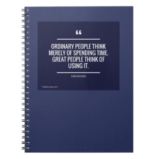 Ordinary People Think Merely of Spending Time Notebooks