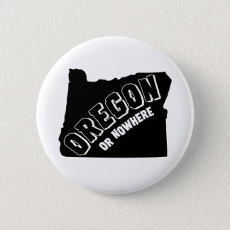 Oregon Or Nowhere Button