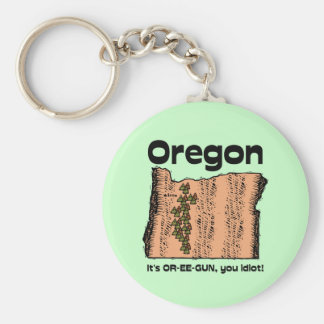 Oregon OR State Motto ~ It's OR-EE-GUN, you idiot! Basic Round Button Key Ring