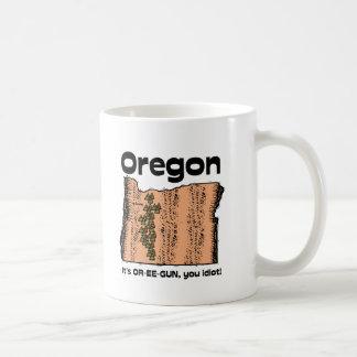 Oregon OR State Motto ~ It's OR-EE-GUN, you idiot! Coffee Mug