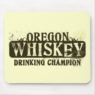 Oregon Whiskey Drinking Champion Mouse Pads