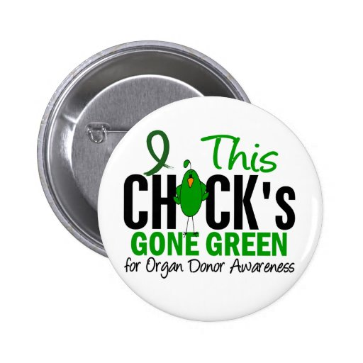 ORGAN DONATION Chick Gone Green Pin