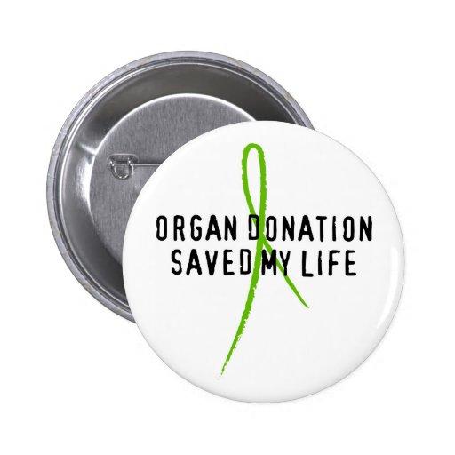 Organ Donation Saved My Life Pinback Button