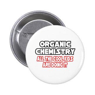 Organic Chemistry Cool Kids Pin