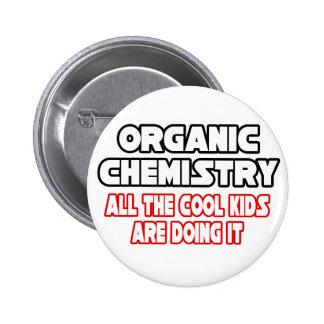 Organic Chemistry Cool Kids Pinback Button