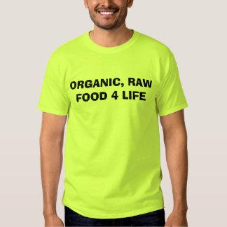 Organic, Raw Food 4 Life T Shirt