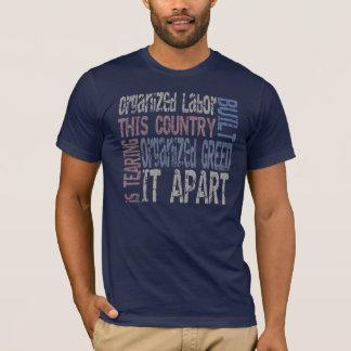 Organized Labor vs Organized Greed T-Shirt