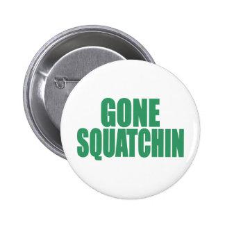 Original & Best-Selling Bobo GONE SQUATCHIN Green 6 Cm Round Badge
