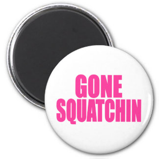Original & Best-Selling Bobo's GONE SQUATCHIN 6 Cm Round Magnet