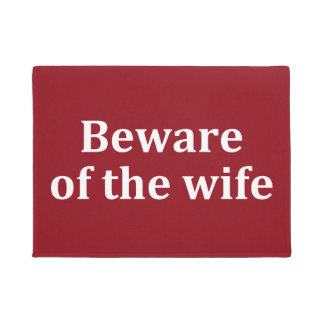 Original fun custom Beware Of The Wife … Doormat