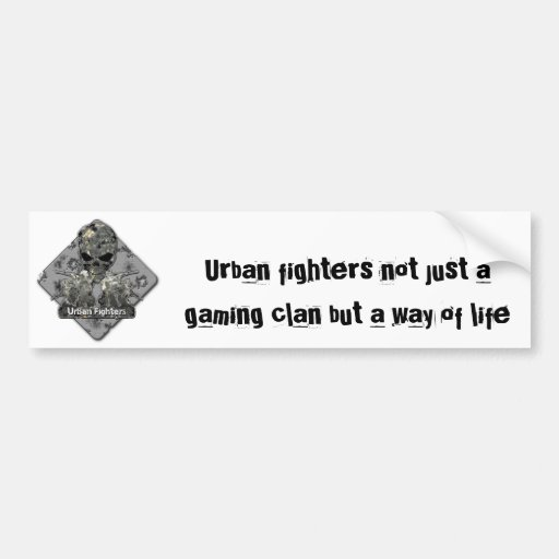 original, Urban fighters not just a gaming clan... Bumper Stickers