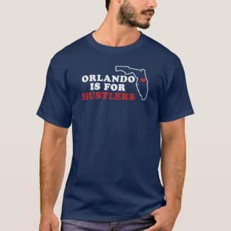 Orlando is for Hustlers T-Shirt