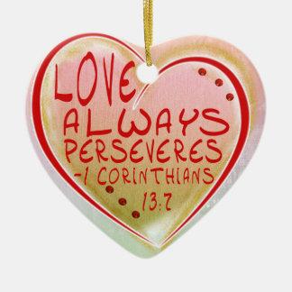 ORNAMENT - LOVE ALWAYS PERSEVERES - BIBLE VERSE