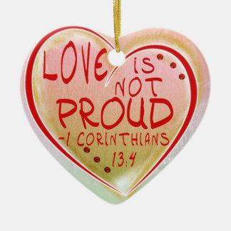 ORNAMENT - LOVE IS NOT PROUD - BIBLE VERSE