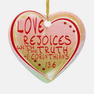 ORNAMENT -LOVE REJOICES WITH THE TRUTH