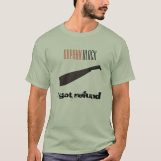 "Orphan Black Helena ""I Got Refund"" Men's T-Shirt"