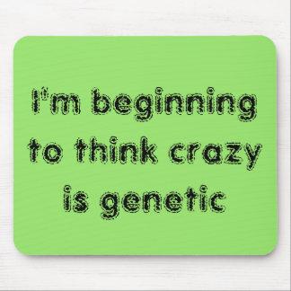 Orphan Black: I'm beginning tothink crazy is genet Mouse Pad