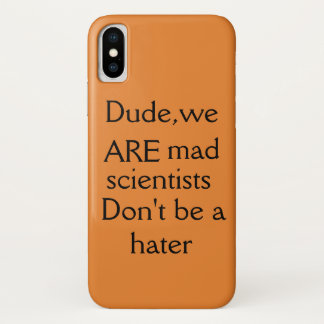 Orphan Black quote dude we are mad scientists iPhone X Case
