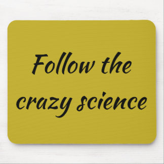 Orphan Black quote follow the crazy science Mouse Pad