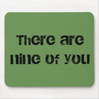 Orphan Black quote there are nine of you block let Mouse Pad