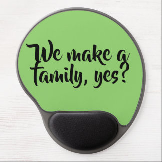 Orphan Black quote :we make a family, yes? Gel Mouse Pad