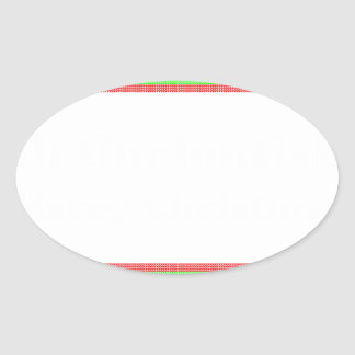 Orthodontist ulgy christmas oval sticker