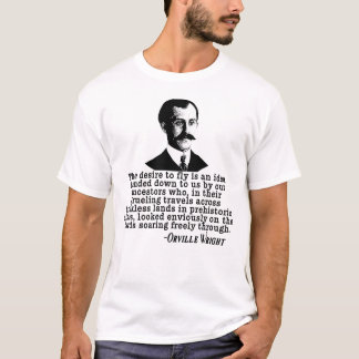 Orville Wright Quote on the Desire to Fly T-Shirt