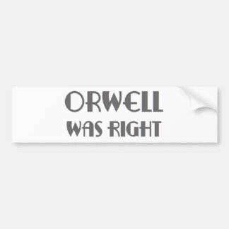 orwell was right bumper sticker
