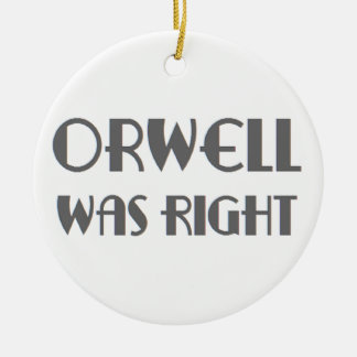orwell was right ceramic ornament