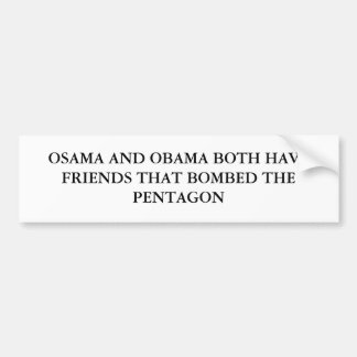 OSAMA AND OBAMA BOTH HAVE FRIENDS THAT BOMBED T... CAR BUMPER STICKER