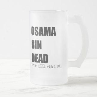 Osama Bin Dead Mug Frosted Glass Mug