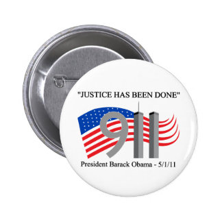 Osama Bin Laden Dead - Justice has been done Pinback Button