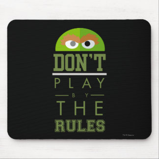 Oscar Don't Play by Rules Mouse Pad