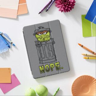 Oscar the Grouch - Nope. iPad Air Cover