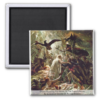 Ossian Receiving The Ghosts Of The French Heroes Magnets