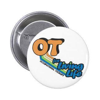 OT for Living Life 6 Cm Round Badge