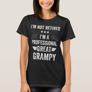 ot retired I'm a professional great grampy T-Shirt