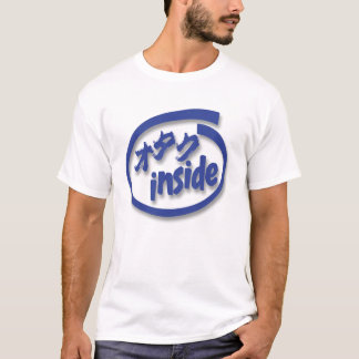 Otaku inside T-Shirt