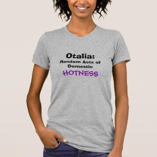 Otalia: Random Acts of Domestic Hotness T-Shirt
