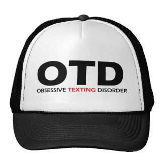 OTD - Obsessive Texting Disorder Hats
