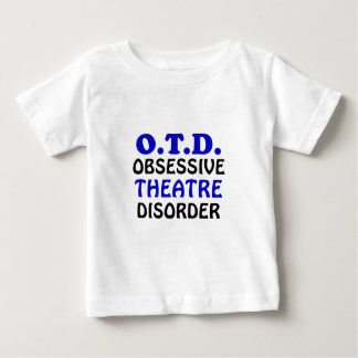 OTD Obsessive Theatre Disorder Baby T-Shirt
