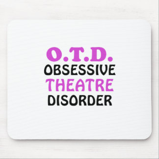 OTD Obsessive Theatre Disorder Mouse Pad